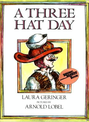 A Three Hat Day By Geringer, Laura/ Lobel, Arnold (ILT)/ Lobel, Arnold