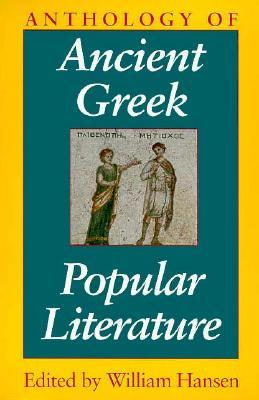 Anthology of Ancient Greek Popular Literature By Hansen, William F. (EDT)